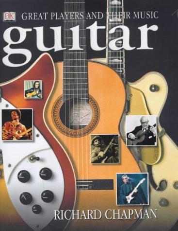 GUITAR. Music.History. Players. Richard Chapman.
